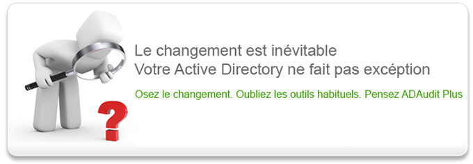 Logiciel de gestion, supervision et d'analyse de Windows Active Directory - ADAudit Plus Manage Engine